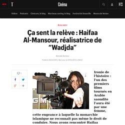 "Article de Télérama sur Haifaa Al-Mansour la réalisatrice de ""Wadjda"""