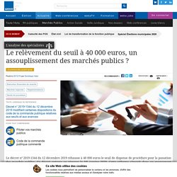 Le relèvement du seuil à 40 000 euros, un assouplissement des marchés publics ?