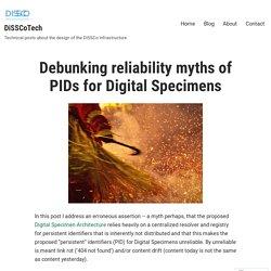Debunking reliability myths of PIDs for Digital Specimens – DiSSCoTech