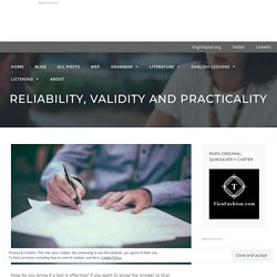 Reliability, Validity and Practicality