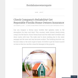 Check Company's Reliability! Get Reputable Florida Home Owners Insurance