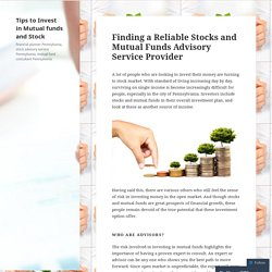 Finding a Reliable Stocks and Mutual Funds Advisory Service Provider