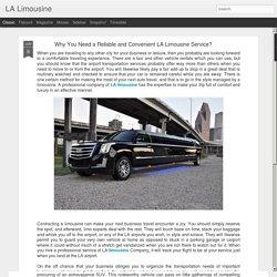 LA Limousine: Why You Need a Reliable and Convenient LA Limousine Service?