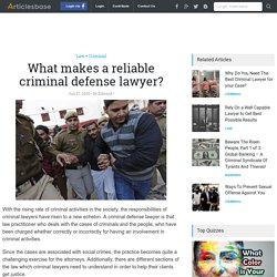 What makes a reliable criminal defense lawyer?