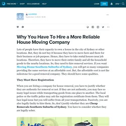 Why You Have To Hire a More Reliable House Moving Company