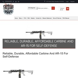 Reliable, Durable, Affordable Carbine And AR-15 For Self-Defense