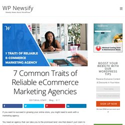 7 Common Traits of Reliable eCommerce Marketing Agencies