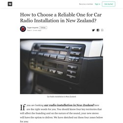 How to Choose a Reliable One for Car Radio Installation in New Zealand?