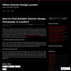 How to Find Reliable Interior Design Companies in London?