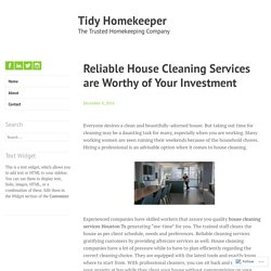 Reliable House Cleaning Services are Worthy of Your Investment – Tidy Homekeeper