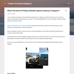 What's The Secret of Finding a Reliable Logistics Company in Singapore?