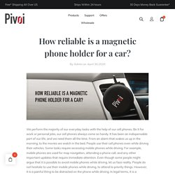 How-reliable-is-a-magnetic-phone-holder-for-a-car