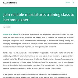 Join reliable martial arts training class to become expert