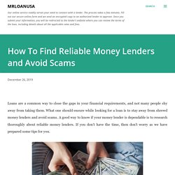 How To Find Reliable Money Lenders and Avoid Scams