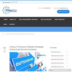4 Ways To Choose A Reliable Mortgage Outsourcing Services Company
