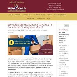 Why Seek Reliable Moving Services To Pack Items During Your Move?