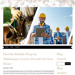 Find the Reliable Property Maintenance Service Provider for Your House