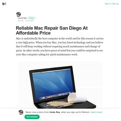 Reliable Mac Repair San Diego At Affordable Price – Linda Ray – Medium