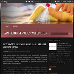 Top 3 things to check when aiming to hire a Reliable sanitising service - Sanitising Services Wellington