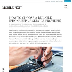 How to Choose a Reliable iPhone Repair Service Provider?