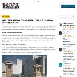 Hassle Free & Reliable Sliding Gate Repair & Installation Company in Miami - Access Control Systems in Miami, Florida