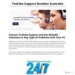 Contact Toshiba Support and Get Reliable Solutions to Any Type of Problems with Your PC – Toshiba Support Number Australia