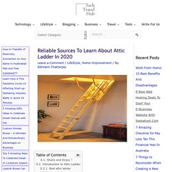 Reliable Sources To Learn About Attic Ladder In 2020 - TechTravelHub