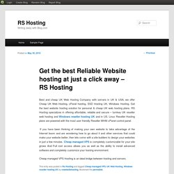 Get the best Reliable Website hosting at just a click away – RS Hosting