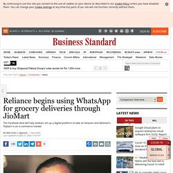 Reliance begins using WhatsApp for grocery deliveries through JioMart