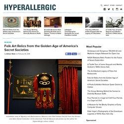 Folk Art Relics from the Golden Age of America's Secret Societies