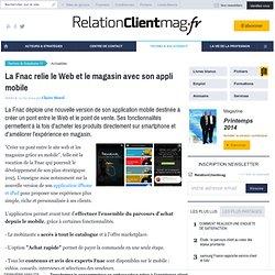 La Fnac relie le Web et le magasin avec son appli mobile