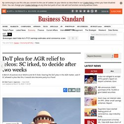 DoT plea for AGR relief to telcos: SC irked, to decide after two weeks