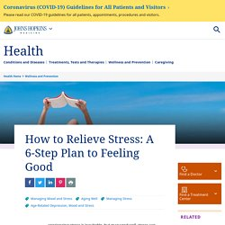 How to Relieve Stress: A 6-Step Plan to Feeling Good