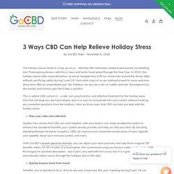 3 Ways CBD Can Help Relieve Holiday Stress – GoCBDUSA