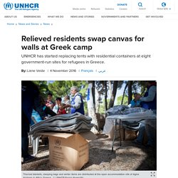 UNHCR - Relieved residents swap canvas for walls at Greek camp