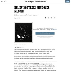 RELIEVING STRESS: MIND OVER MUSCLE