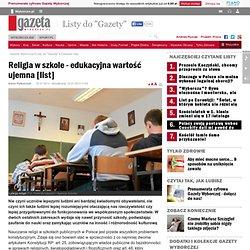Religia w szkole - edukacyjna wartość ujemna [list]