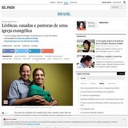 Religião: Lésbicas, casadas e pastoras de uma igreja evangélica