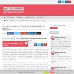 Le tourisme religieux en France : les destinations clés en régions! – PARCOURS FRANCE, le Salon pour vivre et réaliser vos projets en régions !