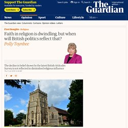 Faith in religion is dwindling, but when will British politics reflect that?