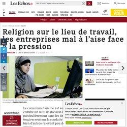 Religion sur le lieu de travail, les entreprises mal à l'aise face à la pression, Société