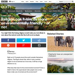 Earth - Religion can make us more environmentally friendly – or not