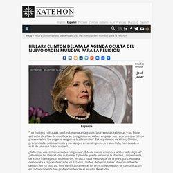 Hillary Clinton delata la agenda oculta del nuevo orden mundial para la religión