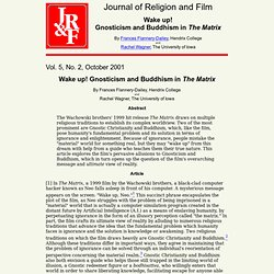 Journal of Religion & Film: Wake Up! Gnosticism and Buddhism in The Matrix by Frances Flannery-Daily and Rachel Wagner