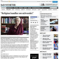 """""""Religion handlar om utövandet"""""""