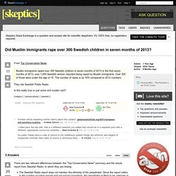 religion - Did Muslim immigrants rape over 300 Swedish children in seven months of 2013? - Skeptics Stack Exchange