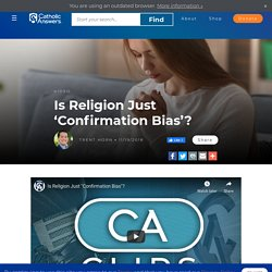 Is Religion Just 'Confirmation Bias'?