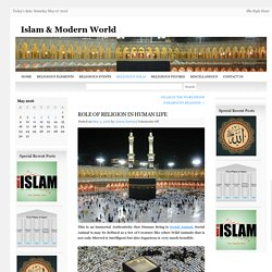 ROLE OF RELIGION IN HUMAN LIFEIslam & Modern World