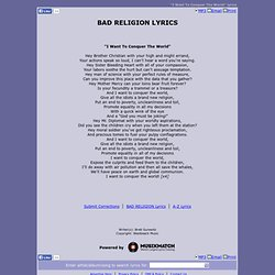 BAD RELIGION LYRICS - I Want To Conquer The World