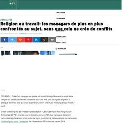 Religion au travail: les managers de plus en plus confrontés au sujet, sans que cela ne crée de conflits
